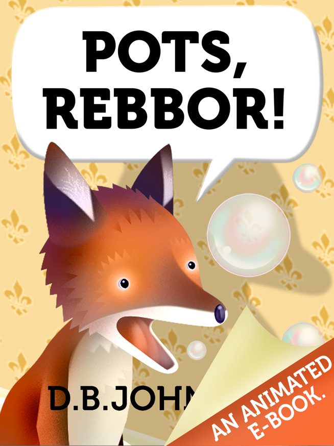 Author D. B. Johnson's animated picture book, POTS, REBBOR!